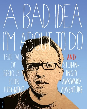 Chris Gethard's A Bad Idea I'm About to Do