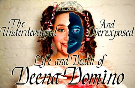 The Underdeveloped and Overexposed Life and Death of Deena Domino