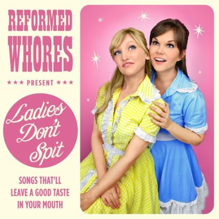 The Reformed Whores: Ladies Don't Spit