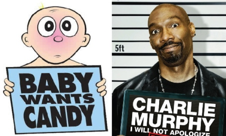Baby Wants Candy and Charlie Murphy
