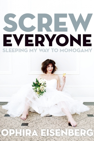 "Ophira Eisenberg's ""Screw Everyone"""