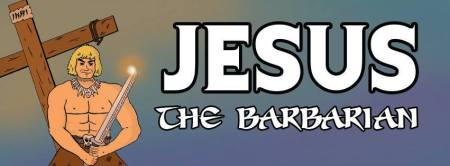Jesus the Barbarian