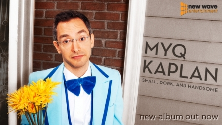 Myq Kaplan: Small, Dork, and Handsome