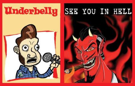 Underbelly and See You In Hell