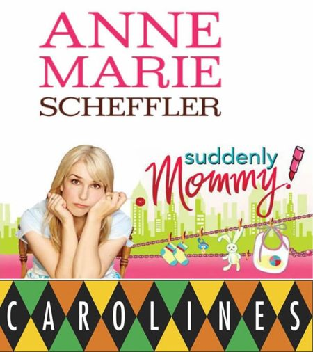 Anne Marie Scheffler:  Suddenly Mommy