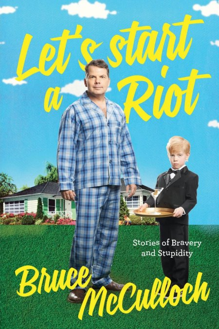 Bruce McCulloch's Let's Start a Riot