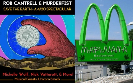 Rob Cantrell and Murderfist Save the Earth - A 4-20 Spectacular