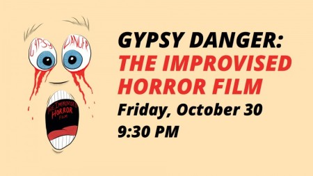 Gypsy Danger: The Improvised Horror Film