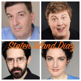 Staten Island Diaz: Megan Gray, Sebastian Conelli, Louis Kornfeld, and Armando Diaz