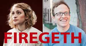 Jo Firestone and Chris Gethard: Firegeth