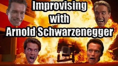 Improvising with Arnold Schwarzenegger