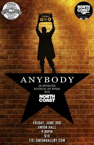 North Coast: Anybody - An Improvised Historical Hip-Hopera