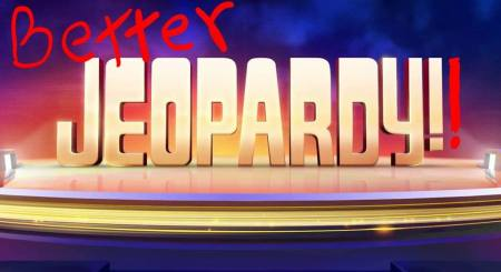Better Jeopardy!