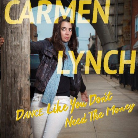"Carmen Lynch: ""Dance Like You Don't Need the Money"""