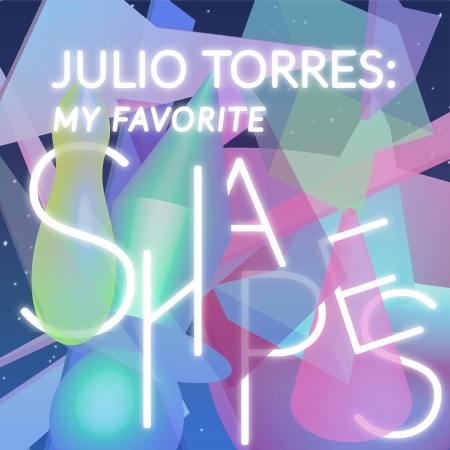 "Julio Torres: ""My Favorite Shapes"""