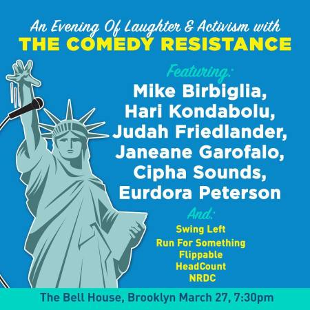 An Evening with The Comedy Resistance: Mike Birbiglia, Judah Friedlander, Janeane Garofalo, Hari Kondabolu, and More