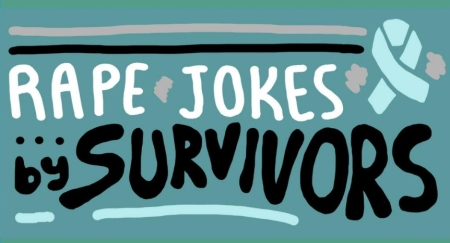 Rape Jokes by Survivors