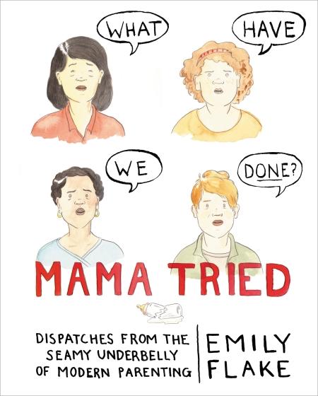 "Emily Flake: ""Mama Tried"""