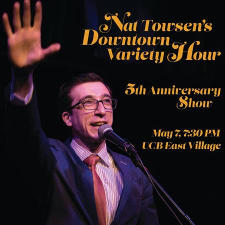 Nat Towsen's Downtown Variety: Fifth Anniversary Show