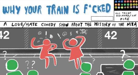 Why Your Train is F*cked: A Love/Hate Show About the History of the MTA