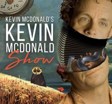 Kevin McDonald's Kevin McDonald Show