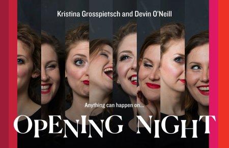 """Kristina Grosspietsch & Devin O'Neill: """"Opening Night"""""""