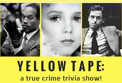"Rebekah Sebastian's ""Yellow Tape: A True Crime Trivia Show"""
