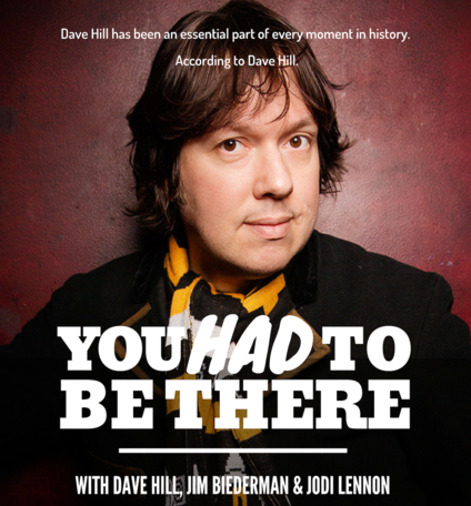"Dave Hill: ""You Had to Be There"""