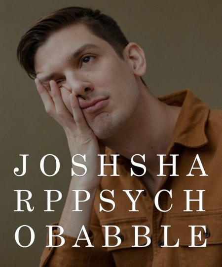Josh Sharp: Psychobabble