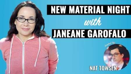 New Material Night with Janeane Garofalo & Nat Towsen