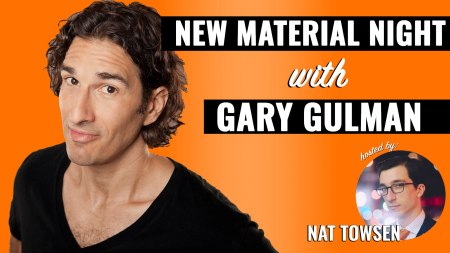 New Material Night with Gary Gulman & Nat Towsen