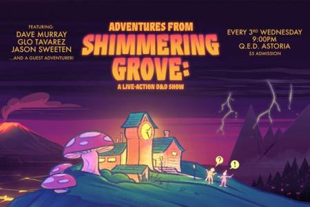 Adventures from Shimmering Grove: A Live D&D Show
