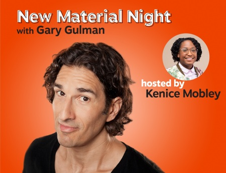 New Material Night with Gary Gulman & Kenice Mobley