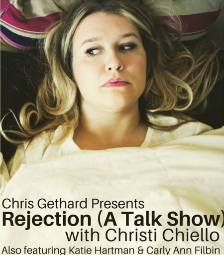 "Christi Chiello: ""Rejection: A Talk Show"""
