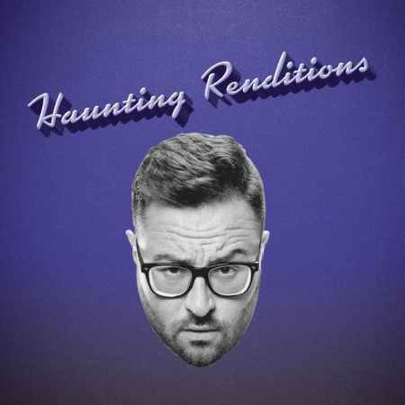 "Eliot Glazer's ""Haunting Renditions"""