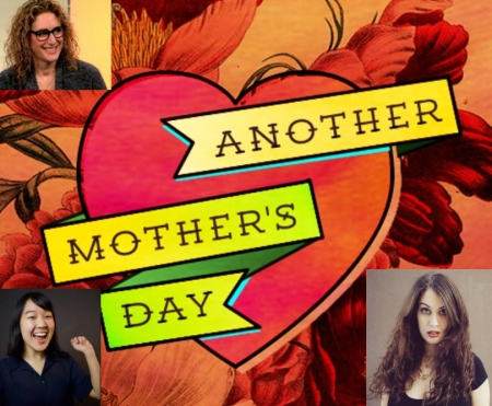"Judy Gold, Karen Chee, and Krystyna Hutchinson: ""Another Mother's Day"""