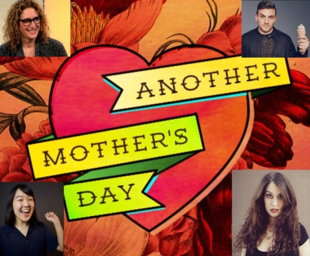 "Judy Gold, Chris Distefano, Karen Chee, and Krystyna Hutchinson: ""Another Mother's Day"""