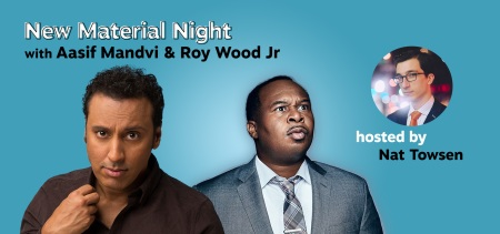 """""""New Material Night"""" with Roy Wood Jr and Aasif Mandvi"""