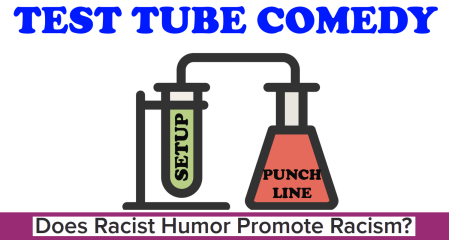 Test Tube Comedy: Exploring Racist Humor