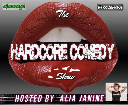 "Alia Janine: ""The Hardcore Comedy Show"""