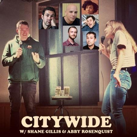 "Shane Gillis & Abby Rosenquist: ""Citywide"""