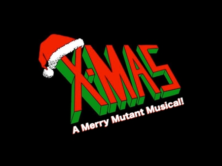 X-MAS: A Merry Mutant Musical in Concert