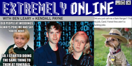 "Ben Leary & Kendall Payne: ""Extremely Online"""