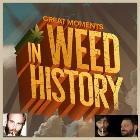 Great Moments in Weed History Live