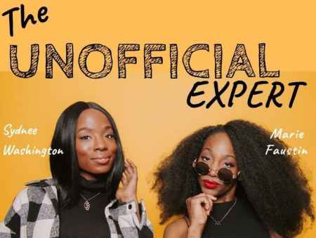 "Sydnee Washington & Marie Faustin: ""The UnOfficial Expert"""