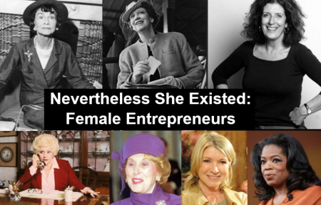 Nevertheless She Existed: Female Entrepreneurs