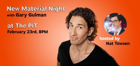 "Gay Gulman and Nat Towsen: ""New Material Night"""