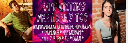 """Kelly Bachman & Dylan Adler: """"Rape Victims are Horny Too"""""""