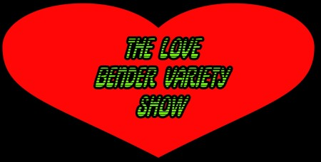 The Love Bender Variety Show