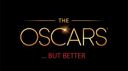The Oscars...But Better
